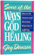 Some Ways of God in Healing Paperback