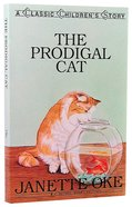 The Prodical Cat (Classic Children's Story Series) Paperback