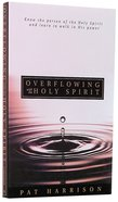 Overflowing With the Holy Spirit Paperback
