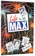 Life to the Max (#03 in Growing Young Disciples Series) Paperback