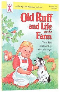 Old Ruff and Life on the Farm (On My Own Series)