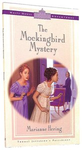 The Mockingbird Mystery (#01 in White House Adventure Series)