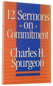 12 Sermons on Commitment