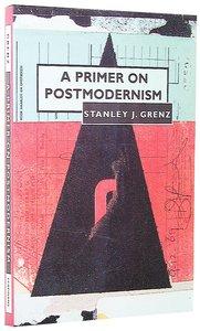 Primer on Postmodernism