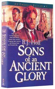 Sons of An Ancient Glory (#04 in Emerald Ballad Series)