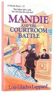 Courtroom Battle (#27 in Mandie Series)