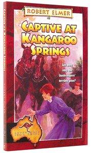 Captive At Kangaroo Springs (#02 in Adventures Downunder Series)