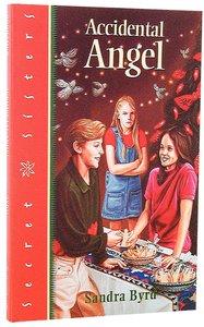 Accidental Angel (#04 in Secret Sisters Series)