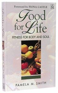 Food For Life: Fitness For Body, Soul & Spirit