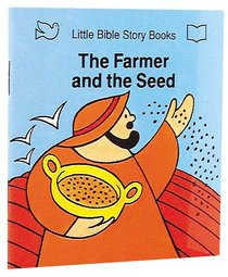 Farmer & the Seed (Little Bible Story Books Series)