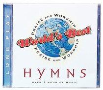 Worlds Best Praise & Worship Hymns
